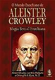O Mundo Enochiano de Aleister Crowley