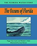 The Oceans of Florida, Peggy Sias Lantz and Wendy A. Hale, 1561647047