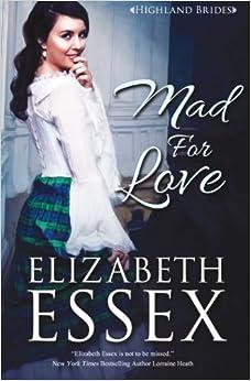 Book Mad for Love (The Highland Brides) (Volume 1) by Elizabeth Essex (2016-04-01)