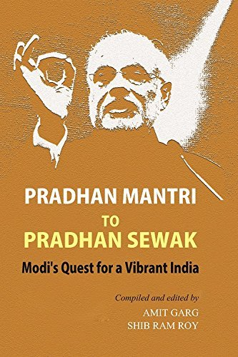 Pradhan Mantri To Pradhan Sewak Modis Quest For A Vibrant India (PM - Prime Minister)