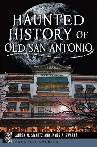 Haunted History of Old San Antonio (Haunted - Images San Antonio Alamo