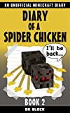 Diary of a Spider Chicken, Book 2: An Unofficial Minecraft Diary (Minecraft Spider Chicken)