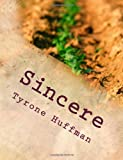 Sincere, Tyrone Likeith Huffman, 1494265036