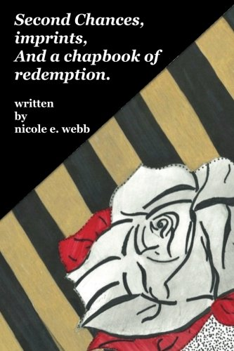 Second Chances, imprints, and a chapbook of redemption