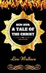 Ben-Hur; A Tale Of The Christ: By Lew Wallace - Illustrated