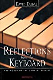 Reflections from the Keyboard: The World of the Concert Pianist, Second Edition