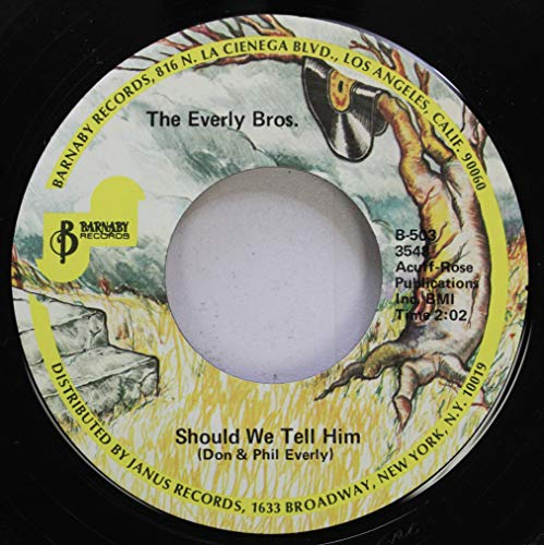 The Everly Bros. 45 RPM Should We Tell Him / This Little Girl Of Mine