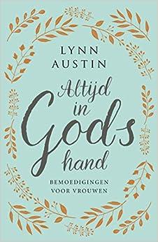 Altijd In Gods Hand Bemoedigingen Voor Vrouwen Dutch