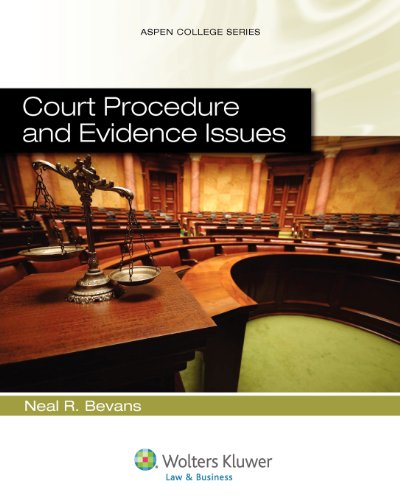 Court Procedure and Evidence Issues (Aspen College Series) by Neal R. Bevans
