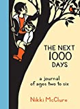 nikki mcclure the first 1000 days - The Next 1000 Days: A Journal of Ages Two to Six