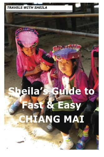 Sheila's Guide to Fast & Easy Chiang Mai pdf