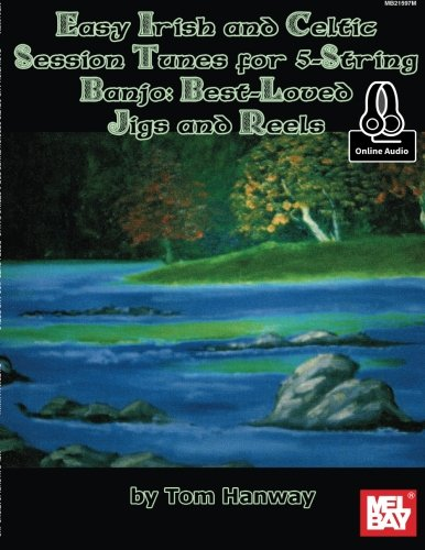 (Easy Irish and Celtic Session Tunes for 5-string Banjo: Best-Loved Jigs and Reel)