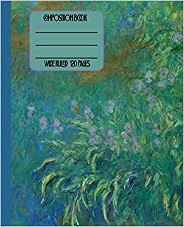 wide ruled composition book beautiful fine art claude monet irises themed notebook cover will be a lovely way to keep your notes organized at work a friend fine art composition collection