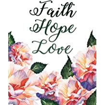 Faith Hope Love: Pink and Navy Notebook, Floral Watercolor, Composition Book, Journal, 8.5 x 11 inch 110 page ,Wide Ruled