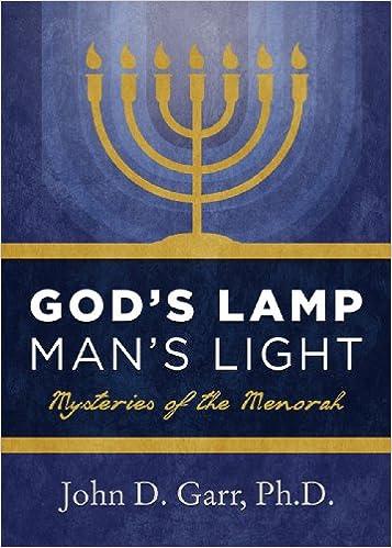 Godu0027s Lamp, Manu0027s Light: Mysteries Of The Menorah: John D. Garr:  9780979451485: Amazon.com: Books