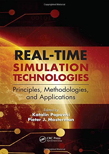 Real-Time Simulation Technologies: Principles, Methodologies, and Applications (Computational Analysis, Synthesis, and D
