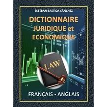 DICTIONNAIRE JURIDIQUE ECONOMIQUE FRANÇAIS ANGLAIS (French Edition)