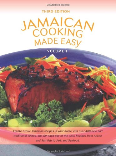Jamaican Cooking Made Easy: Volume I by iUniverse, Inc.