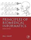 Principles of Biomedical Informatics, Kalet, Ira J., 0124160190