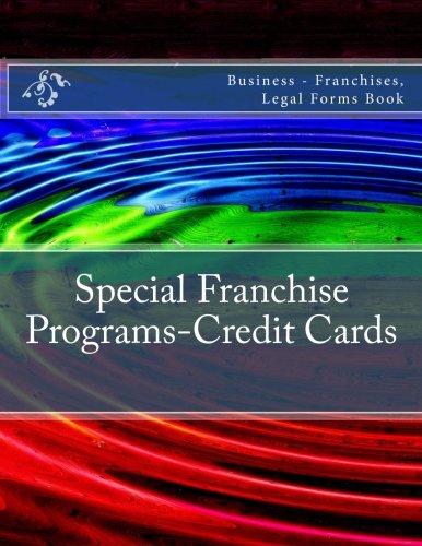 Special Franchise Programs-Credit Cards: Business - Franchises, Legal Forms Book PDF