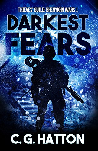 Darkest Fears (Thieves' Guild Book Five: Bhenykhn Wars 1): Military Science Fiction - Alien Invasion - Galactic War Novels (Thieves' Guild 5)