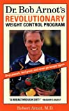 Dr. Bob Arnot's Revolutionary Weight Control Program, Robert Arnot, 0316051675