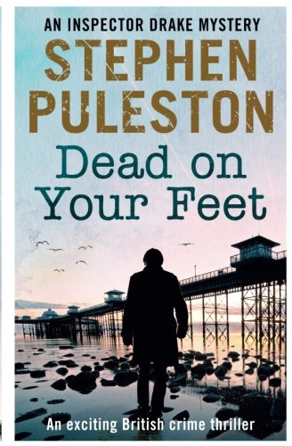 Dead on Your Feet (Detective Inspector Drake) (Volume 4)