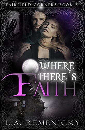 Where There's Faith (Fairfield Corners Book 3) by [Remenicky, L.A.]