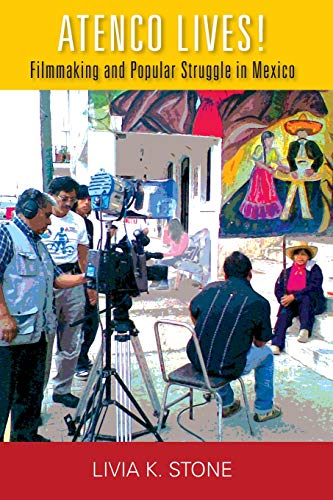Pdf Social Sciences Atenco Lives!: Filmmaking and Popular Struggle in Mexico (Performing Latin American and Caribbean Identities)