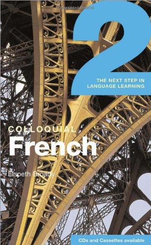 Colloquial French 2: The Next Step in Language Learning (Colloquial Series) (Book Only) by Routledge