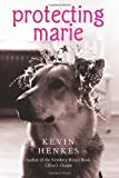 Protecting Marie, Kevin Henkes, 0061288764