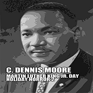 Martin Luther King, Jr. Day: Holiday Horror Audiobook