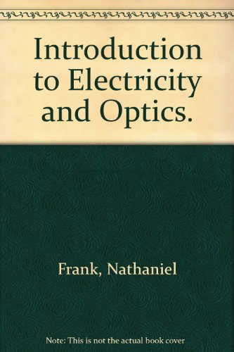 Introduction to Electricity and Optics