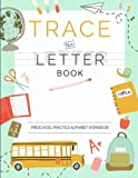 Trace Letters Of The Alphabet: Preschool Practice Handwriting Workbook: Pre K, Kindergarten and Kids Ages 3-5 Reading And Writing
