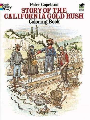 Story Of The California Gold Rush Coloring Book (Dover History Coloring Book)