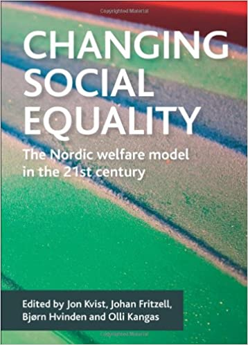 Read online Changing Social Equality: The Nordic Welfare Model in the 21st Century PDF, azw (Kindle)