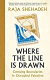 Where the Line is Drawn: Crossing Boundaries in Occupied Palestine