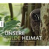 Unsere wilde Heimat: Vom Bodensee bis in die Vogesen