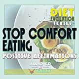 Diet Evolution Series: Stop Comfort Eating Positive Affirmations audio CD