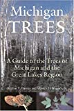 img - for Michigan Trees, Revised and Updated: A Guide to the Trees of the Great Lakes Region by Burton V. Barnes (2004-01-28) book / textbook / text book