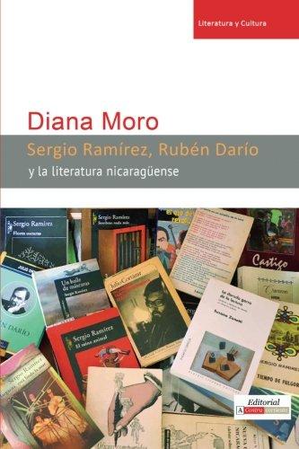 Sergio Ramírez, Rubén Darío y la literatura nicaragüense (Literatura y Cultura) (Spanish Edition)