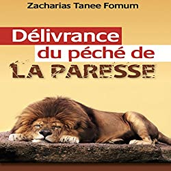 Délivrance du Péché de la Paresse [Deliverance from the Sin of Laziness]