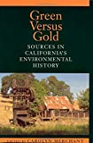 Green Versus Gold: Sources In California's Environmental History