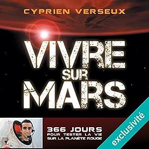 Vivre sur mars | Livre audio Auteur(s) : Cyprien Verseux Narrateur(s) : Mathieu Buscatto