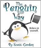 The Penguin Way (Believe in yourself!)