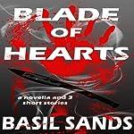 Blade of Hearts: A Novella and Three Short Stories | Basil Sands