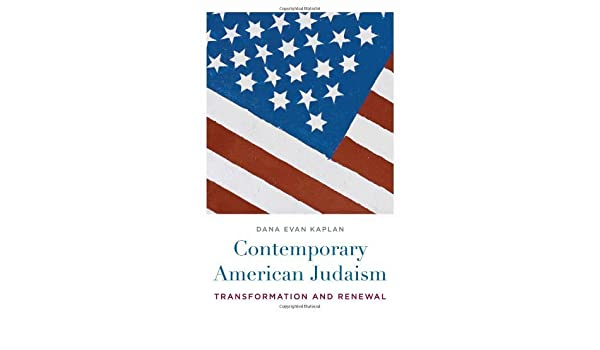 d1c2816c0 Contemporary American Judaism  Transformation and Renewal by Dana Evan  Kaplan (2009-06-29) Hardcover – 1656