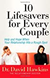9 Lifesavers for Every Couple is now 10 Lifesavers for Every Couple, David Hawkins, 0736922849
