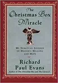 The Christmas Box Miracle: My spiritual Journey of Destiny, Healing and Hope: Evans, Richard ...