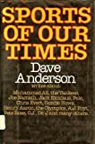 Sports of Our Times, Dave Anderson, 0394501225